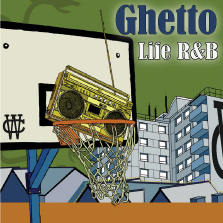 Album cover for CWM0009 Ghetto Life R&B