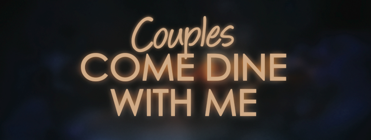 Couples Come Dine With Me